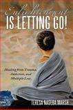 Enlightenment Is Letting Go!, Teresa Naseba Marsh, 1452028923