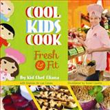 Cool Kids Cook, Kid Eliana, 1455618926