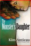 The Monster's Daughter, Kim Antieau, 1484188926