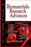 Biomaterials Research Advances, Jason B. Kendall, 160021892X
