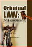 Criminal Law : State and Federal Perspectives, , 1934188921