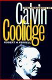 The Presidency of Calvin Coolidge 9780700608928
