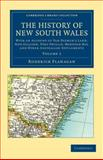 The History of New South Wales : With an Account of Van Diemen's Land [Tasmania], New Zealand, Port Phillip [Victoria], Moreton Bay, and Other Australian Settlements, Flanagan, Roderick, 1108038921