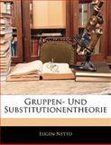 Gruppen- und Substitutionentheorie, Eugen Netto, 1141848929