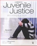 Juvenile Justice : An Introduction, Whitehead, John T. and Lab, Steven P., 1455778923