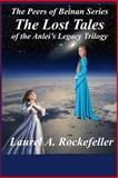 The Lost Tales of the Anlei's Legacy Trilogy, Laurel Rockefeller, 1499198922