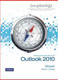 Exploring Getting Started with Microsoft Outlook 2010, Grauer, Robert T. and Poatsy, Mary Anne, 0135098920