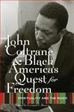 John Coltrane and Black America's Quest for Freedom, Leonard Brown, 0195328922