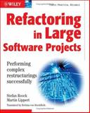 Refactoring in Large Software Projects : Performing Complex Restructurings Successfully, Roock, Stefan and Lippert, Martin, 0470858923
