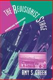The Revisionist Stage : American Directors Reinvent the Classics, Green, Amy S., 0521028922