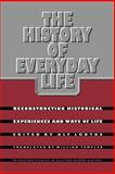 The History of Everyday Life 9780691008929