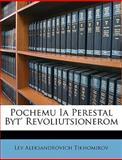 Pochemu Ia Perestal Byt' Revoliutsionerom, Lev Aleksandrovich Tikhomirov, 1147258929