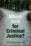 Where Next for Criminal Justice?, Faulkner, David and Towl, Graham, 1847428924