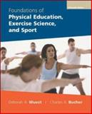 Foundations of Physical Education, Exercise Science, and Sport with PowerWeb, Wuest, Deborah A. and Bucher, Charles A., 0073138932