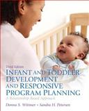 Infant and Toddler Development and Responsive Program Planning : A Relationship-Based Approach, Loose-Leaf Version, Wittmer, Donna S. and Petersen, Sandy, 013338893X