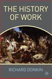 The History of Work, Donkin, Richard, 0230238939