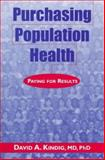Purchasing Population Health : Paying for Results, Kindig, David A., 047210893X