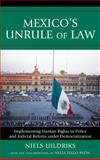 Mexico's Unrule of Law : Implementing Human Rights in Police and Judicial Reform under Democratization, Uildriks, Niels, 0739128930
