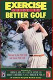 Exercise Guide to Better Golf, Frank W. Jobe and Lewis A. Yocum, 0873228936