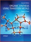 Organic Synthesis Using Transition Metals, Roderick Bates, 1119978939