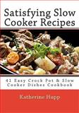 Satisfying Slow Cooker Recipes, Katherine Hupp, 1493728938