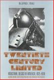 Twentieth Century Limited : Industrial Design in America, 1925-1939, Meikle, Jeffrey L., 1566398932