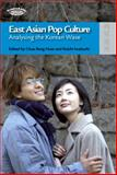 East Asian Pop Culture : Analysing the Korean Wave, , 9622098932