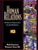 Human Relations : Productive Approaches for the Workplace, Garrison, Mark and Bly, Margaret A., 0205198937
