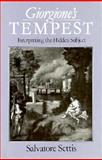 Giorgione's Tempest : Interpreting the Hidden Subject, Settis, Salvatore, 0226748936
