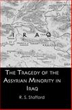 The Tragedy of the Assyrian Minority in Iraq 9780710308931