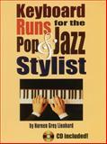 Keyboard Runs for the Pop and Jazz Stylist, Noreen Grey Lienhard, 0943748933