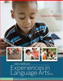 Early Childhood Experiences in Language Arts : Early Literacy, Machado, Jeanne M., 130508893X