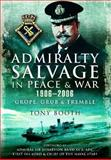 Admiralty Salvage in Peace and War 1906-2006, Tony Booth, 1848848935