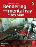 Rendering with Mental Ray and 3ds Max, van der Steen, Joep, 0240808932