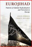Eurojihad : Patterns of Islamist Radicalization and Terrorism in Europe, Rabasa, Angel and Benard, Cheryl, 1107078938