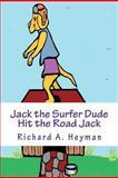 Jack the Surfer Dude ... . . Hit the Road Jack Book 3, Richard Heyman, 1467998931