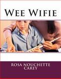 Wee Wifie, Rosa Nouchette Rosa Nouchette Carey, 1495478939