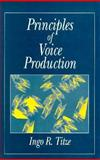Principles of Voice Production, Titze, Ingo R., 013717893X
