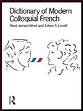 Dictionary of Modern Colloquial French, Rene J. Herail and E. A. Lovatt, 0415058937