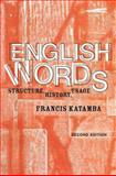 English Words : Structure, History, Usage, Katamba, Francis, 0415298938