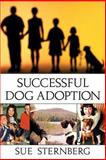 Successful Dog Adoption, Sue Sternberg, 0764538934