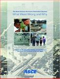 The New Orleans Hurricane Protection System : What Went Wrong and Why: A Report, ASCE Hurricane Katrina External Review Panel, 0784408939