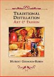 Traditional Distillation Art and Passion, Hubert Germain-Robin, 0983638934