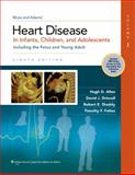Heart Disease in Infants, Children, and Adolescents : Including the Fetus and Young Adult, Allen, Hugh D. and Driscoll, David J., 1451118937