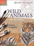 Wild Animals in Acrylics, Angela Gaughan, 1844488934