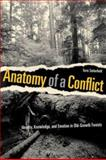 Anatomy of a Conflict : Identity, Knowledge, and Emotion in Old-Growth Forests, Satterfield, Terre and Satterfield, Theresa A., 0774808934