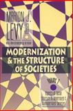 Modernization and the Structure of Societies : Aspects of Social Structure in Modernized and Non-Modernized Societies, Levy, Marion J., 1560008938