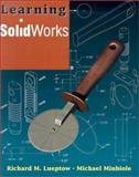 Learning SolidWorks, Lueptow, Richard M. and Minbiole, Michael, 0130748935