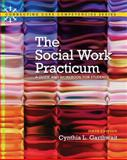 Social Work Practicum : A Guide and Workbook for Students, Garthwait, Cynthia L., 0205848931