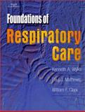 Foundations of Respiratory Care, Wyka, Kenneth A. and Clark, William F., 0766808939